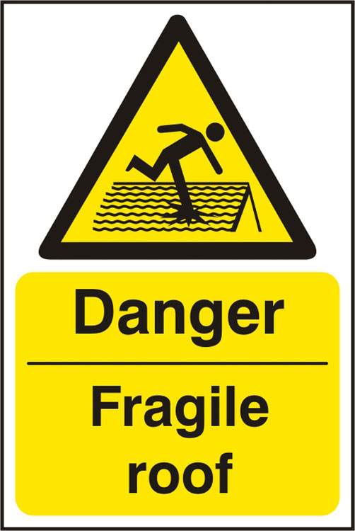 DANGER FRAGILE ROOF SIGN - BSS11100